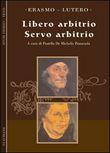 Copertina dell'audiolibro Il libero arbitrio – Il servo arbitrio