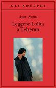 Copertina Leggere Lolita a Teheran