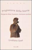 Copertina dell'audiolibro Prigioniera della storia. Margarete Buber Neumann, testimone assoluta di SESSI, Frediano