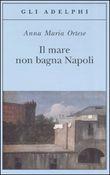 Copertina Il mare non bagna Napoli