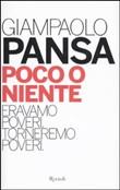 Copertina dell'audiolibro Poco o niente : eravamo poveri, torneremo poveri