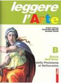 Copertina Leggere l'arte B – Dalla Preistoria al settecento