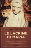 Copertina dell'audiolibro Le lacrime di Maria. Da Medjugorj a Civitavecchia , un itinerario mariano.