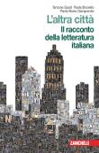 Copertina dell'audiolibro L'altra città: il racconto della letteratura italiana