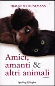 Copertina Amici amanti e altri animali