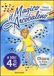 Copertina Il magico arcobaleno: Chiara la fata gialla