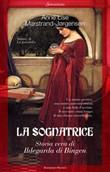 Copertina dell'audiolibro La sognatrice: storia vera di Ildegarda di Bingen