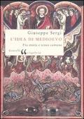 Copertina L'idea di Medioevo: fra storia e senso comune