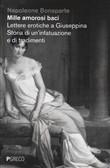 Copertina Mille amorosi baci: lettere erotiche a Giuseppina