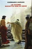 Copertina Le ultime diciotto ore di Gesù