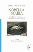 Copertina dell'audiolibro Pregare con Sorella Maria