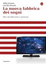 Copertina dell'audiolibro La nuova fabbrica dei sogni : miti e riti delle serie tv americane