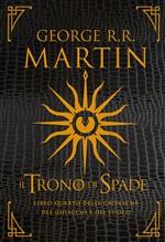 Copertina Il trono di spade: libro quarto delle cronache del ghiaccio e del fuoco