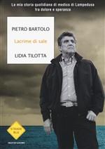 Copertina dell'audiolibro Lacrime di sale : la mia storia quotidiana di medico di Lampedusa fra dolore e speranza