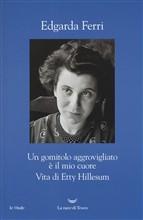 Copertina Un gomitolo aggrovigliato è il mio cuore: La vita di Etty Hillesum