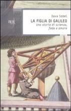 Copertina dell'audiolibro La figlia di Galileo: una storia di scienza, fede e amore