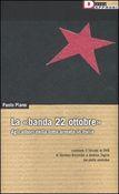 """Copertina La """"banda 22 ottobre"""": agli albori della lotta armata in Italia"""