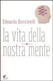 Copertina dell'audiolibro La vita della nostra mente di BONCINELLI, Edoardo