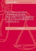 Copertina Figure e tutele contrattuali fra diritto romano e contemporaneità giuridica