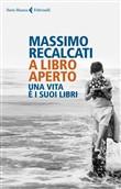 Copertina dell'audiolibro A libro aperto di RECALCATI, Massimo