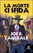 Copertina dell'audiolibro La morte ci sfida di LANSDALE, Joe R.