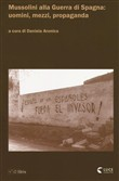 Copertina Mussolini alla Guerra di Spagna: uomini, mezzi, propaganda
