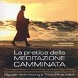Copertina dell'audiolibro La pratica della meditazione camminata