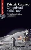 Copertina dell'audiolibro Conquistati dalla luna. Storia di un'attrazione senza tempo