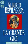 Copertina dell'audiolibro La grande Giò di BEVILACQUA, Alberto