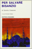 Copertina dell'audiolibro Per salvare Bisanzio di CASSONE, Sandro