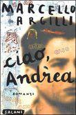 Copertina dell'audiolibro Ciao Andrea di ARGILLI, Marcello