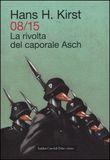 Copertina dell'audiolibro 08/15 La rivolta del caporale Asch di KIRST, Hans Hellmut