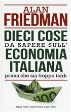 Copertina dell'audiolibro 10 cose da sapere sull'economia italiana prima che sia troppo tardi di FRIEDMAN, Alan