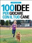 Copertina dell'audiolibro 100 idee per giocare con il tuo cane di LA SPINA, Aldo