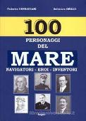 Copertina dell'audiolibro 100 personaggi della storia del mare: navigatori – eroi – inventori di GENNACCARI, Federico - GRILLO, Salvatore