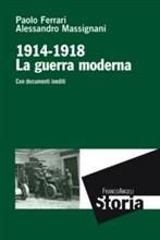 Copertina dell'audiolibro 1914-1918 La guerra moderna di FERRARI, Paolo - MASSIGNANI, Alessandro