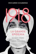 Copertina dell'audiolibro 1918 la grande epidemia : quindici storie della febbre spagnola