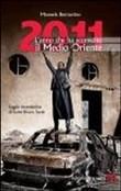 Copertina dell'audiolibro 2011 L'anno che ha sconvolto il Medio Oriente di BORRACCINO, Manuela