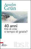 Copertina dell'audiolibro 40 anni età di crisi o tempo di grazia? di GRÜN, Anselm