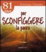 Copertina dell'audiolibro 81 Idee per sconfiggere la paura di CHARNAISE, Dominique
