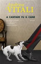 Copertina dell'audiolibro A cantare fu il cane di VITALI, Andrea