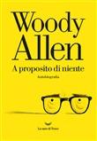 Copertina dell'audiolibro A proposito di niente di ALLEN, Woody (Trad. Alberto Pezzotta)