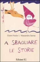 Copertina dell'audiolibro A sbagliare le storie di RODARI, Gianni - Sanna, Alessandro