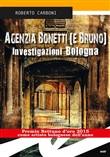 Copertina dell'audiolibro Agenzia Bonetti (e Bruno). Investigazioni Bologna di CARBONI, Roberto