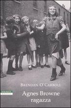 Copertina dell'audiolibro Agnes Browne ragazza di O'CARROLL, Brendan