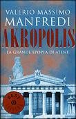 Copertina dell'audiolibro Akropolis: La grande epopea di Atene di MANFREDI, Valerio Massimo