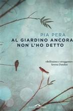 Copertina dell'audiolibro Al giardino ancora non l'ho detto di PERA, Pia