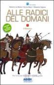 Copertina dell'audiolibro Alle radici del domani. 1: Il Medioevo di DE MATTEI, R. - NISTRI, E. - VIGLIONE, M.