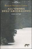 Copertina dell'audiolibro All'ombra dell'arcobaleno di LESLIE, Robert Franklin