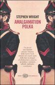 Copertina dell'audiolibro Amalgamation polka di WRIGHT, Stephen